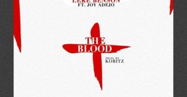 Download Music: The Blood Mp3 By Leke Benson Ft. Joy Adejo