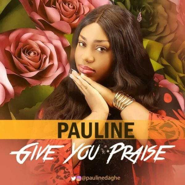 I Give You Praise Mp3 By Pauline