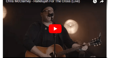 Download Music: Hallelujah For The Cross Mp3 By Chris McClarney's