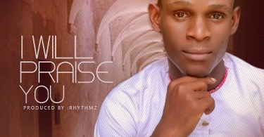 Download Music: I Will Praise You Mp3 By Tobby Joe