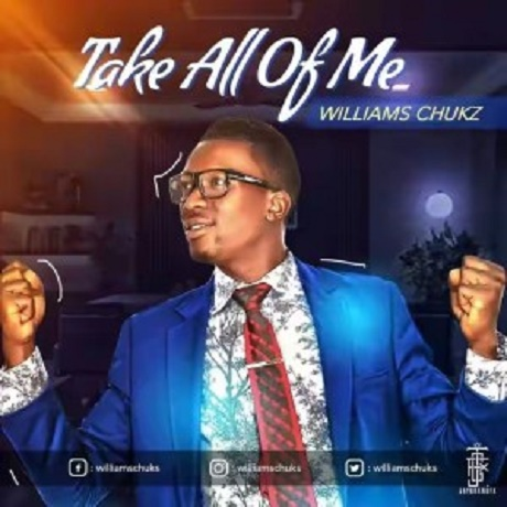 Download Music: Take All Of Me Mp3 by Williams Chukz