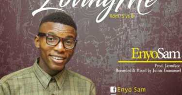 Download Music: Loving Me Mp3 By Enyo Sam