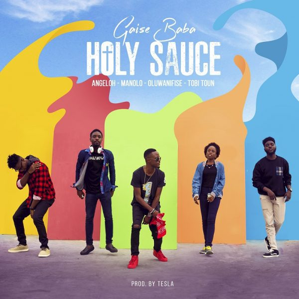 Download Music Holy Sauce Mp3 By Gaise Baba Ft. Angeloh, Manolo, Oluwanifise, Tobi Toun