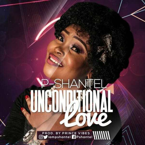 Download Music: Unconditional Love Mp3 By P-shantel