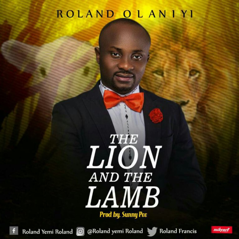 Download Music The Lion And The Lamb Mp3 By Roland Olaniyi