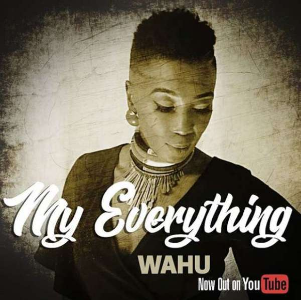Download Music & Watch My Everything Video By Wahu