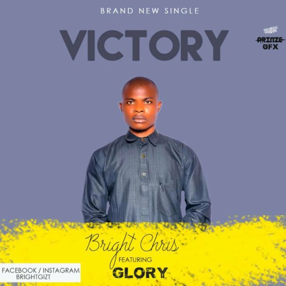 """Download Music Victory"""" Mp3 By Bright Chris Ft. Glory"""