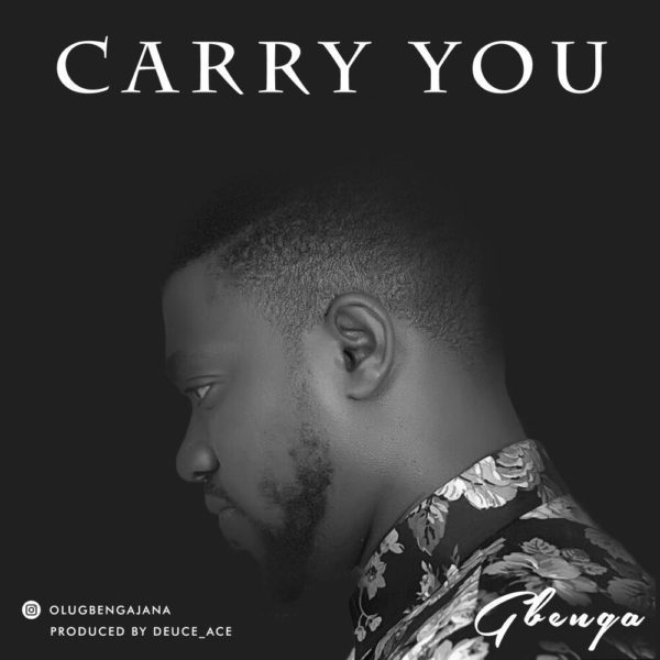 """Carry You"" Mp3 By Gbenga Ajana"