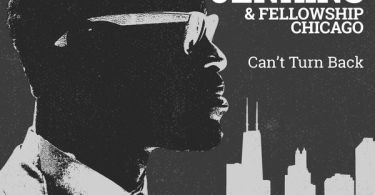 "Download Music ""Can't Turn Back"" Mp3 By Charles Jenkins & Fellowship Chicago"