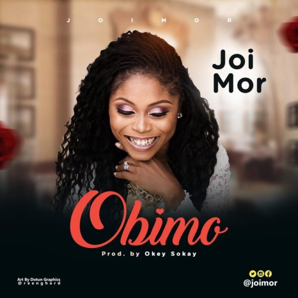 "Download Music ""Obimo"" Mp3 +Lyrics By Joi Mor"