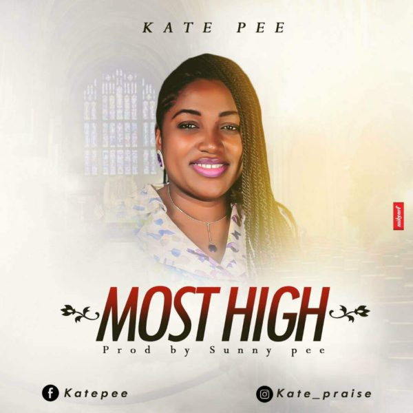 "Download Music ""Most High"" Mp3 By Kate Pee"