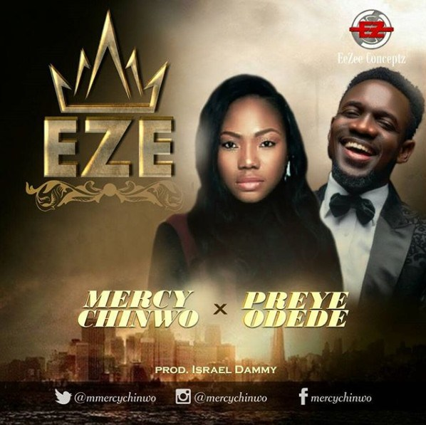 [Music + Lyrics]: Mercy Chinwo – Eze Ft. Preye Odede