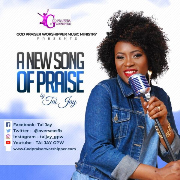 Download Music +Lyrics A New Song Of Praise Mp3 By Tai Jay