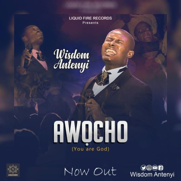 Download Music & Watch Video Awo Ocho By Wisdom Antenyi