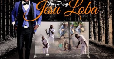 Watch Video Jesu Loba By Yemy Praize