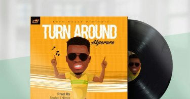 Download Music Turn Around Mp3 By Akpororo