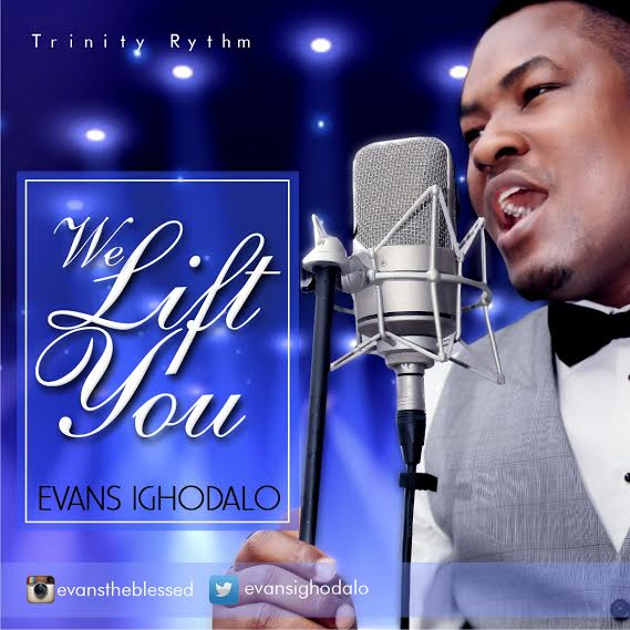 We Lift You Mp3 By Evans Ighodalo