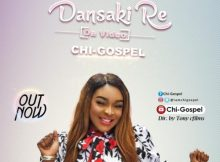 Watch Video Dansaki Re By Chi-Gospel