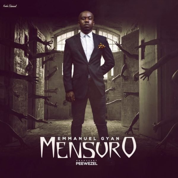 Mensuro Mp3 By Emmanuel Gyan