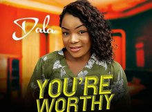DOWNLOAD Music: Dala – You're Worthy