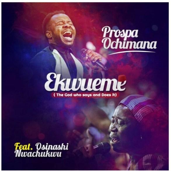 Ekwueme By Prosper Ochimana Featuring Osinachi Nwachukwu