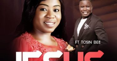 Checkout: Odunayo Akintomide - Jesus You Are Good lyrics Ft. Tosin Bee