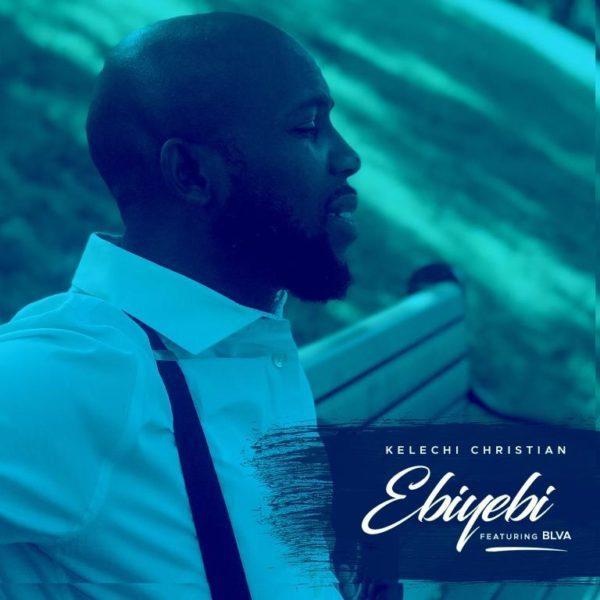 Download Music Ebiyebi By Kelechi Christian Feat. BLVA