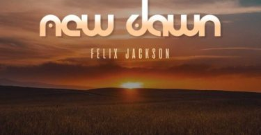 Download Music New Dawn by Felix Jackson
