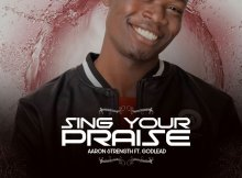 Free DOWNLOAD:  Aaron Strength – Sing Your Praise