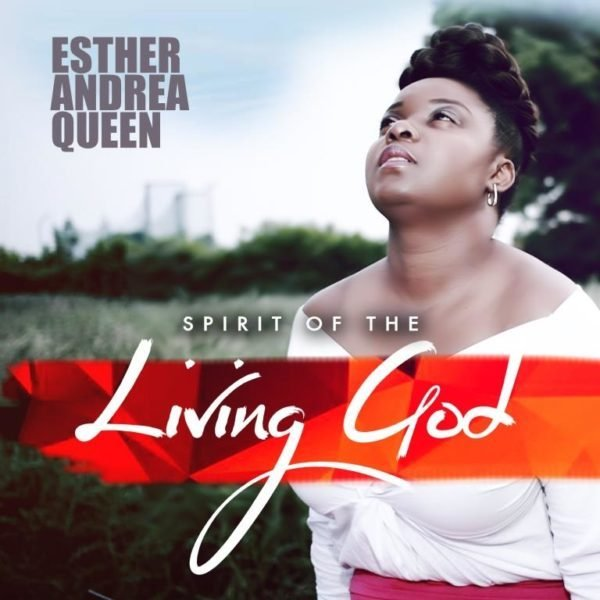 Spirit Of The Living GodBy Esther Andrea Queen