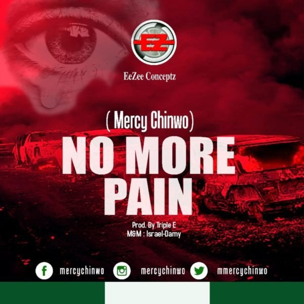Music no more pain by Mercy Chinwo