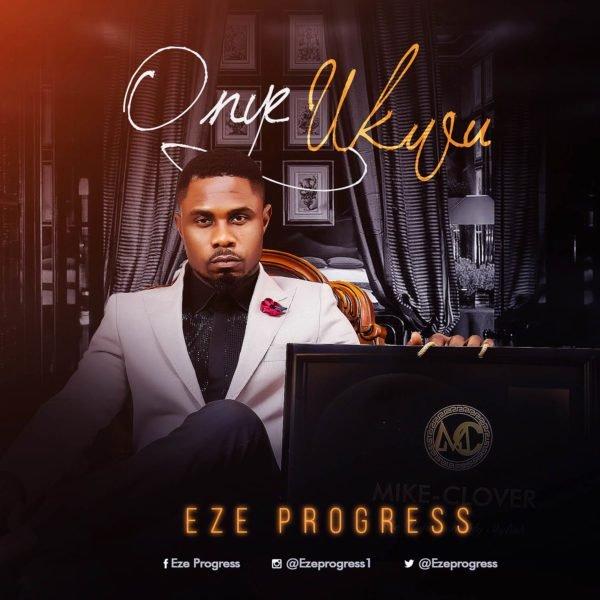 Download Music Eze Progress by Onye Ukwu