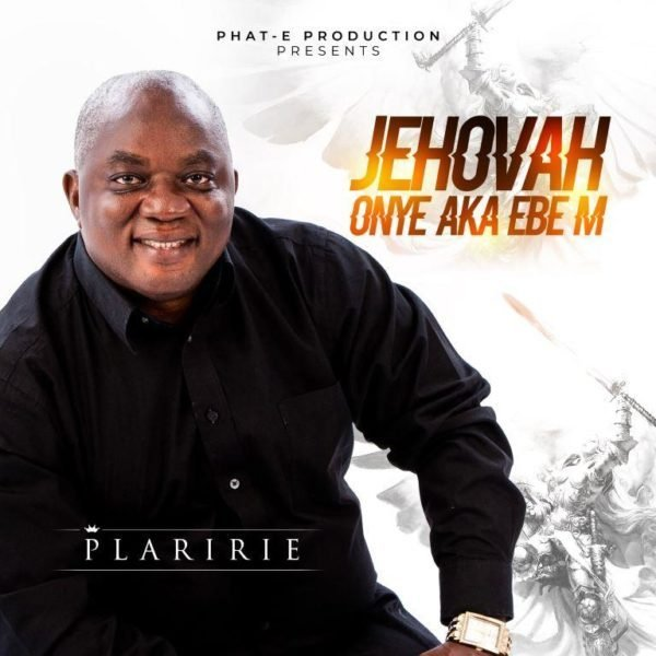 Download Music Jehovah Onye Aka Ebe m by Plaririe