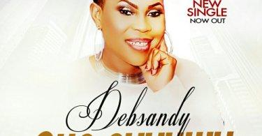 Download Music Aka Chukwu by Debsandy Ft. Ezekiel Joel