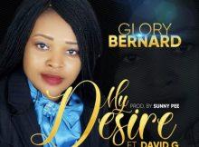 Download Music My Desire By Glory Bernard Ft. David G