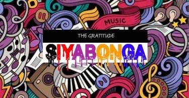 Enjoy debut single SIYABONGA By The Gratitude