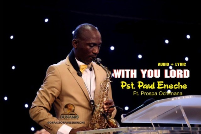 Download Music: With You Lord I can be naked and not ashamed Mp3 By Pastor Paul Eneche