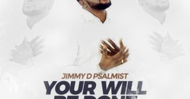 Watch Video & Download Your Will Be Done Mp3 By Jimmy D Psalmist