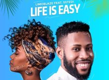 Watch Video & Download Life Is Easy By Limoblaze Ft. Sstedi