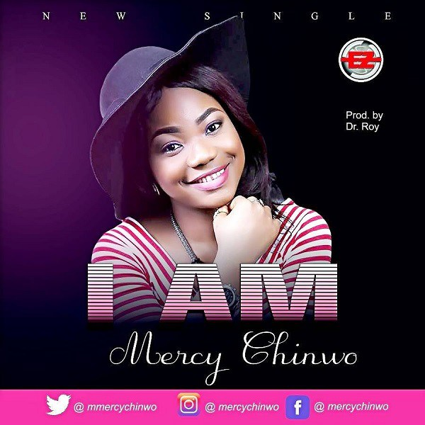 Download Music I Am Mp3 by Mercy Chinwo