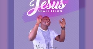 Download Music Jesus Shall Reign Mp3 By Victor Atenaga