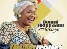 Download Music Ogo F'oruko Re Mp3 By Bunmi Akinnaanu Adeoye off her new EP OTI MUREWA