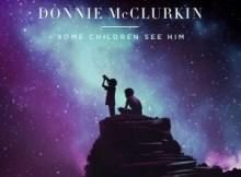Download Music Some Children See Him By Donnie Mcclurkin