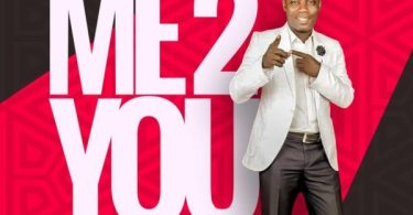 Download Music Me 2 You Mp3 By Jesus Pikin