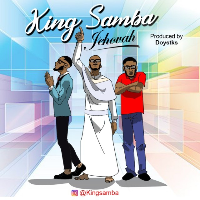 Watch video & download  Jehovah By King Samba