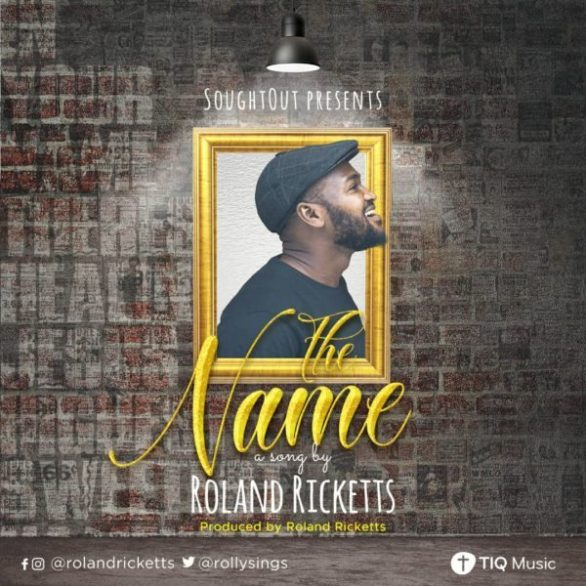 Download Music The NAME MP3 By Roland Ricketts