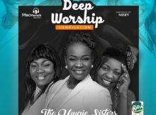 The Uwaje Sisters' Deep Worship Compilation