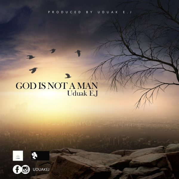 Download Music God Is Not A Man Mp3 By Uduak EJ