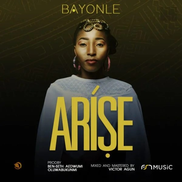 Download Music Arise Mp3 By Bayonle