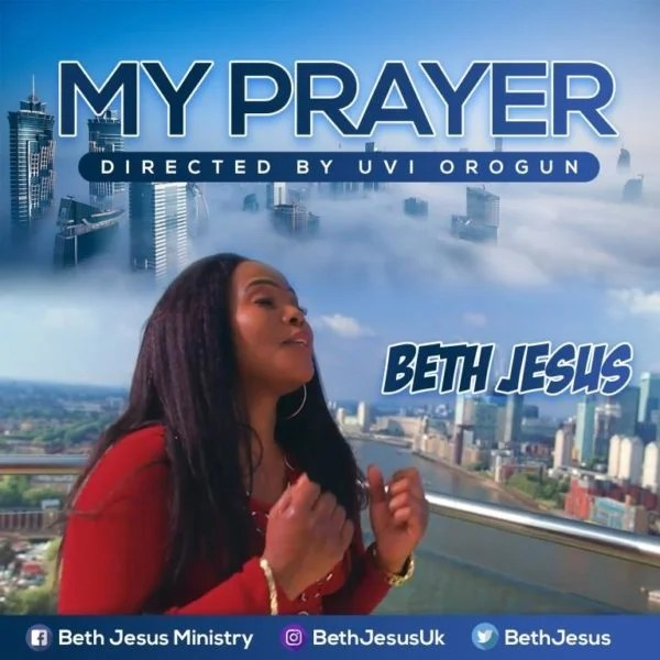 Watch Video  My Prayer By Beth Jesus